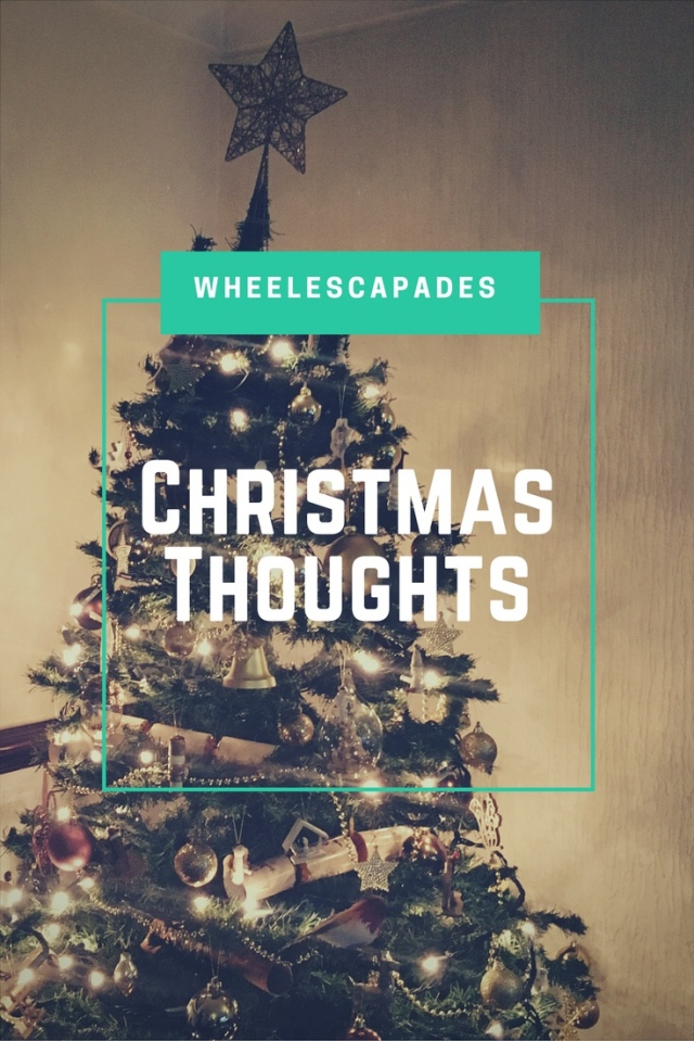 Christmas Thoughts.Christmas Thoughts Wheelescapades