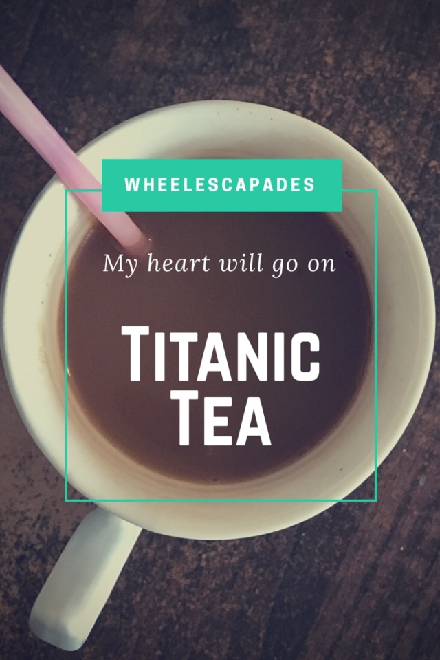 Titanic Tea – My Heart Will Go On