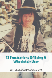 This is an image to be pinned. I am sitting in my wheelchair trying on a large hat, necklace and bags in a store. It is a fun photo. The title text, 12 frustrations of being a wheelchair user is placed over.