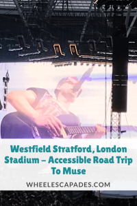 An image to pin. A close up of Matt Bellamy on stage playing guitar with the title text Westfield Stratford, London Stadium - Accessible Road Trip To Muse