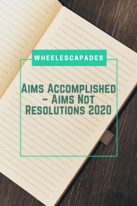 An image to pin. The title text - Aims Accomplished – Aims Not Resolutions 2020, placed over a photo of a notebook.