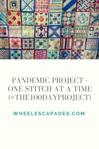 An image to pin. Top third of image is a photo of all the cross stitch squares as previously shown. Bottom two thirds are a cream background with grey text reading the blog post title Pandemic Project - One Stitch at a Time (#The100DayProject)