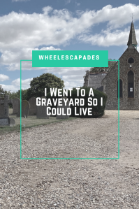 An image to pin. Title text I Went To A Graveyard So I Could Live is placed over a photo of the graveyard with the chapel to the right.