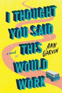 You Said This Would Work book cover. A bright yellow background with a pale pink road winding across. There is a blue and white camper van on the road at the bottom. The title text is bold and three dimensional in blue.